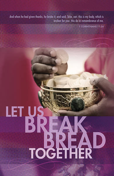 Let Us Break Bread Together 1 Corinthians 11:24 KJV Regular Size Bulletin