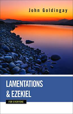Lamentations and Ezekiel for Everyone