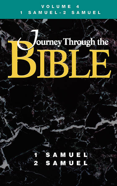 Journey Through the Bible Volume 4: 1 Samuel - 2 Samuel Student Book