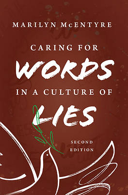 Picture of Caring for Words in a Culture of Lies, 2nd Ed