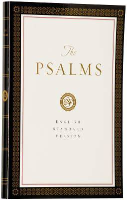 The Psalms--English Standard Version