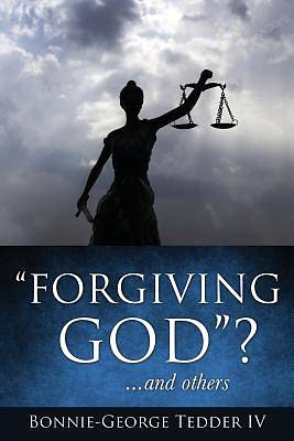 -Forgiving God-? ...and Others