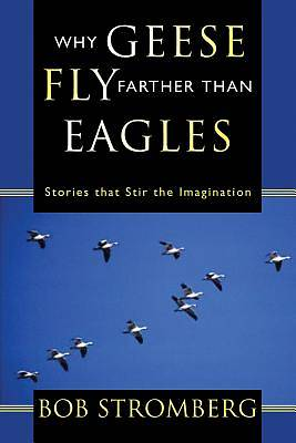 Why Geese Fly Farther Than Eagles [Adobe Ebook]