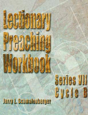 Lectionary Preaching Workbook Series VII Cycle B