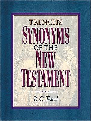 Trenchs Synonyms of the New Testament