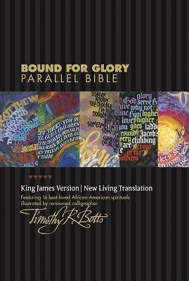 New Living Translation/King James Version Bound for Glory Peoples Parallel Bible