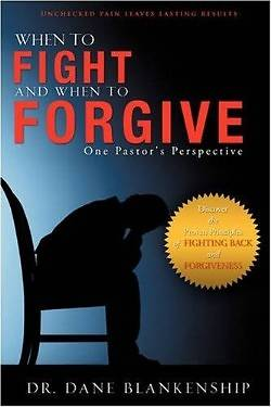 When to Fight and When to Forgive