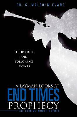 A Layman Looks at End Times Prophecy