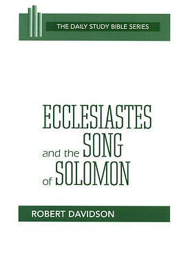 Daily Study Bible - Ecclesiastes and the Song of Solomon