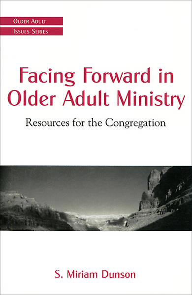 Facing Forward in Older Adult Ministry