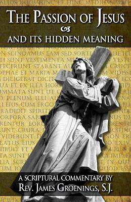 Picture of The Passion of Jesus and Its Hidden Meaning