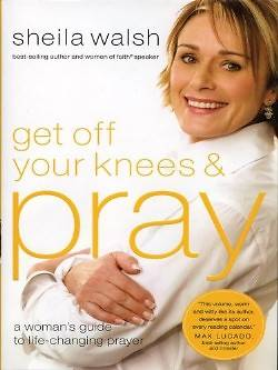 Get Off Your Knees & Pray