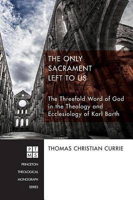 The Only Sacrament Left to Us [ePub Ebook]