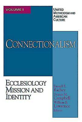 United Methodism and American Culture Volume 1: Connectionalism