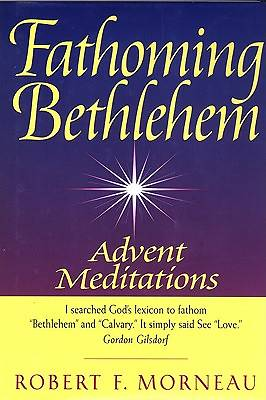 Fathoming Bethlehem