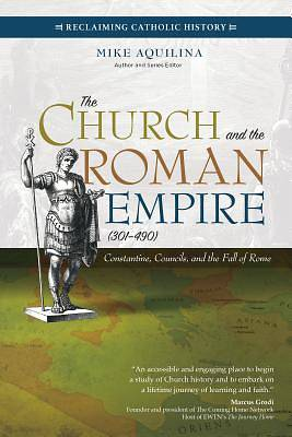 Picture of The Church and the Roman Empire (Ad 301-490)