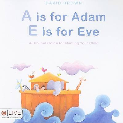 A is for Adam, E Is for Eve