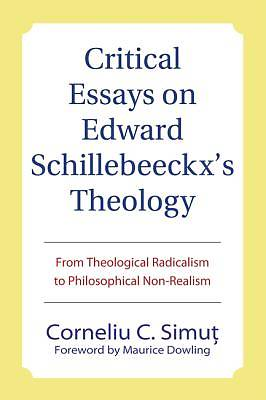 Critical Essays on Edward Schillebeeckxs Theology