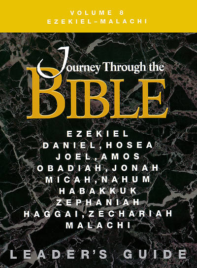 Journey Through the Bible Volume 8: Ezekiel - Malachi Leaders Guide