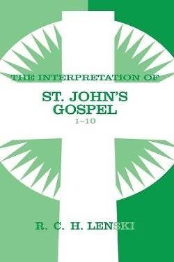 The Interpretation of St. Johns Gospel 1-10
