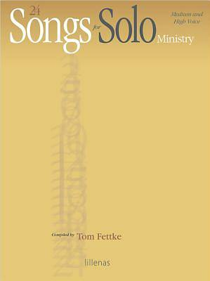 24 Songs for Solo Ministry; Medium and High Voice