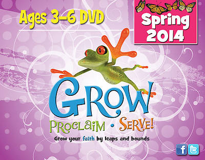 Grow, Proclaim, Serve! Ages 3-6 DVD Spring 2014