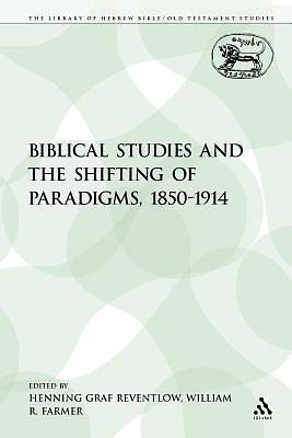 Biblical Studies and the Shifting of Paradigms, 1850-1914