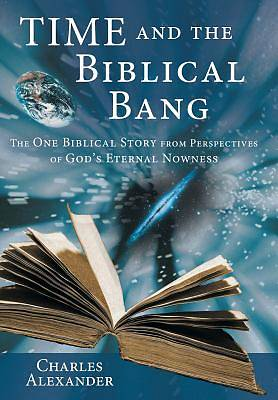 Picture of Time and the Biblical Bang