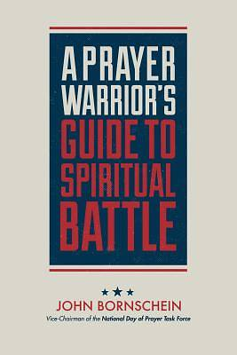 Picture of A Prayer Warrior?s Guide to Spiritual Battle (2nd Edition)
