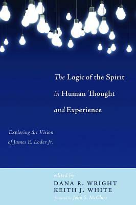 The Logic of the Spirit in Human Thought and Experience