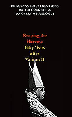Reaping the Harvest 50 Years After Vatican II