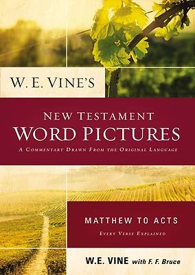 Picture of W. E. Vine's New Testament Word Pictures