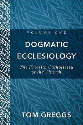 Dogmatic Ecclesiology