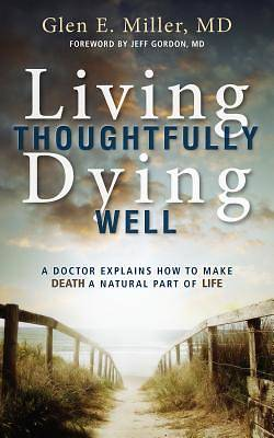 Picture of Living Thoughtfully, Dying Well