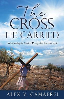 The Cross He Carried