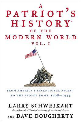 Patriot's History of the Modern World, Vol. I