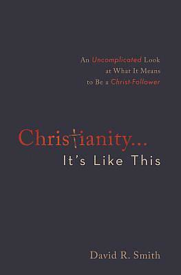 Christianity. . .Its Like This