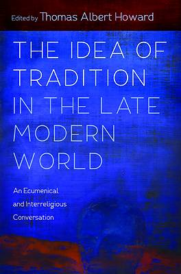 Picture of The Idea of Tradition in the Late Modern World