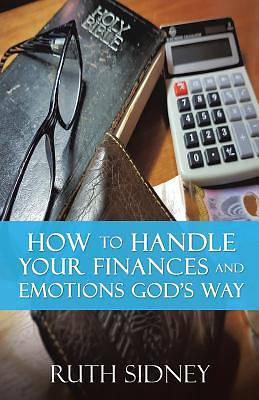 How to Handle Your Finances and Emotions Gods Way