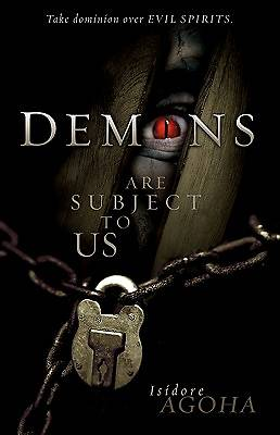 Demons Are Subject to Us