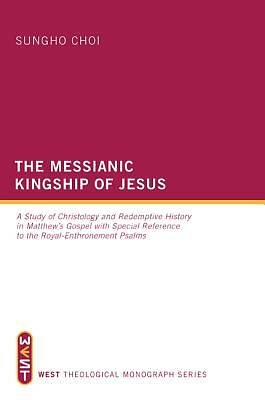 The Messianic Kingship of Jesus