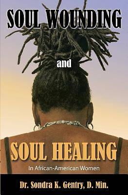 Soul Wounding and Soul Healing