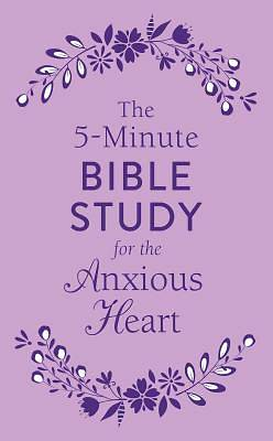 Picture of The 5-Minute Bible Study for the Anxious Heart