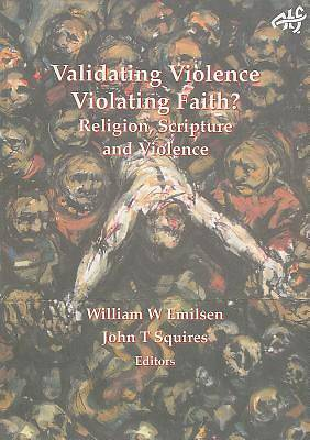 Validating Violence - Violating Faith?