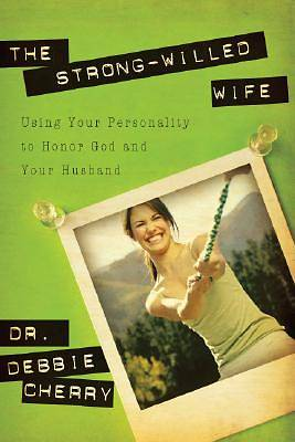 Strong Willed Wife