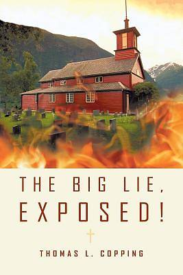Picture of The Big Lie, Exposed!