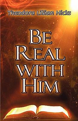 Be Real with Him