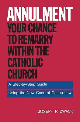 Annulment--Your Chance to Remarry Within the Catholic Church