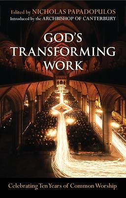Gods Transforming Work - Celebrating Ten Years of Common Worship