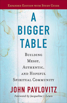 Picture of A Bigger Table, Expanded Edition with Study Guide